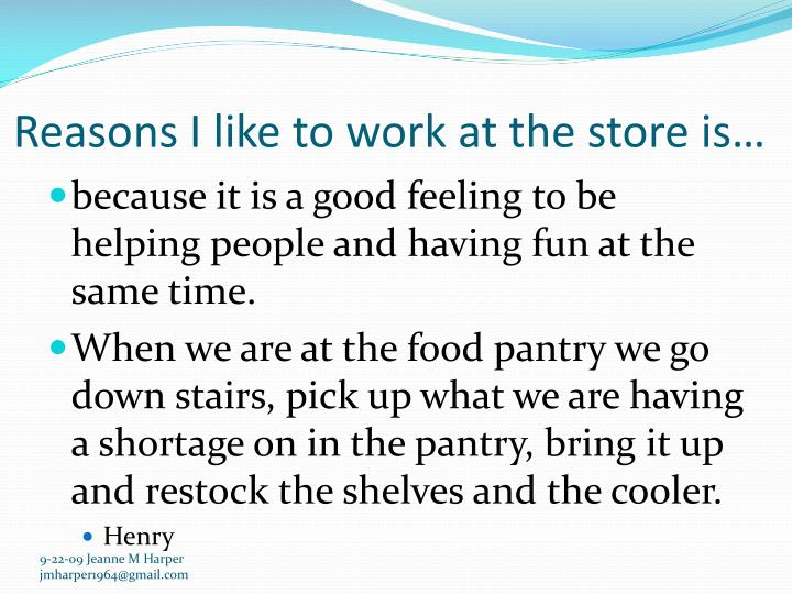 Reasons I like to work at the store is…
