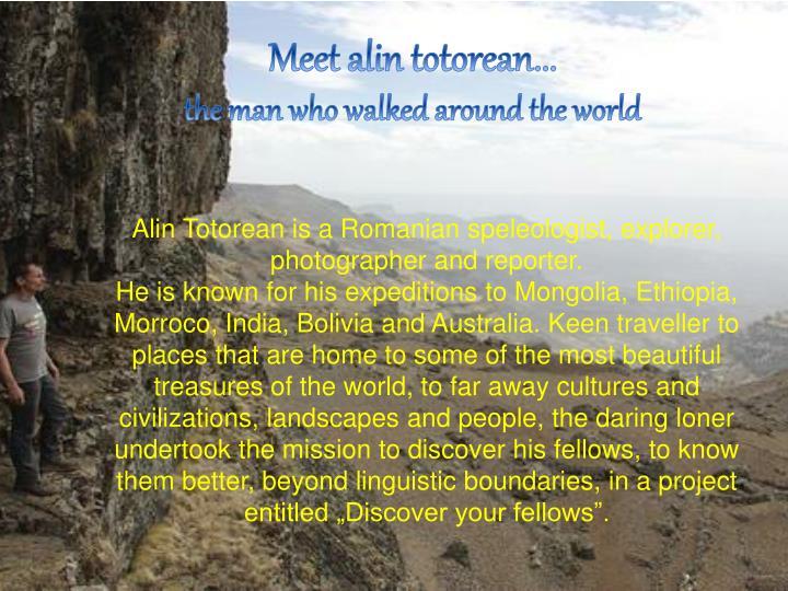 Meet alin totorean...