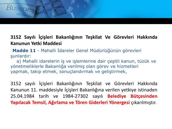 3152 Sayılı İçişleri Bakanlığının Teşkilat Ve Görevleri Hakkında Kanunun Yetki Maddesi