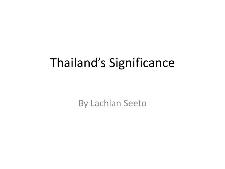 thailand s significance n.
