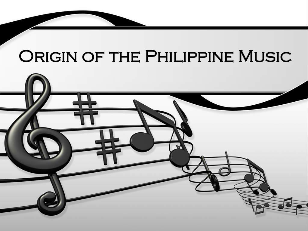 ppt origin of the philippine music powerpoint presentation id