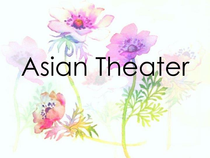asian theater n.