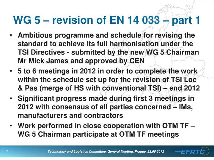 WG 5 – revision of EN 14 033 – part 1