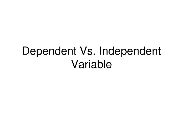 dependent vs independent variable n.