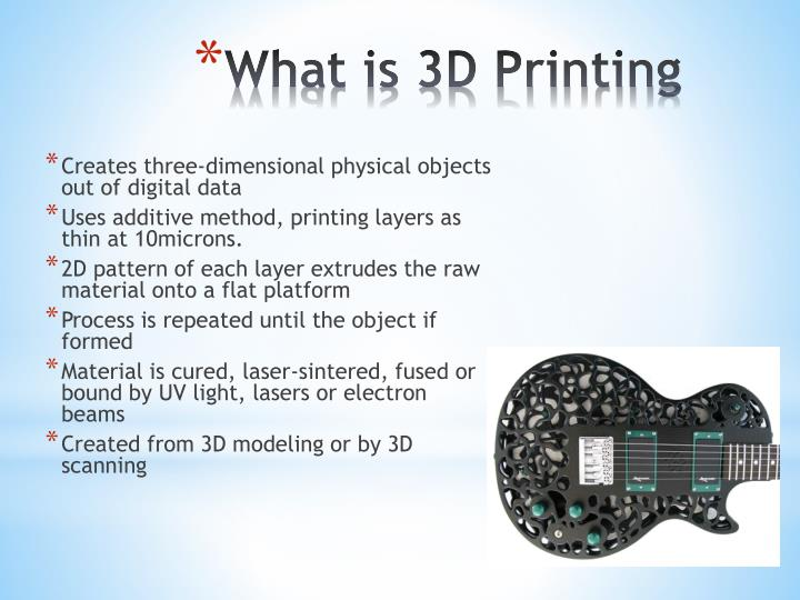 What is 3-d printing?  3d printing is a form of additive.
