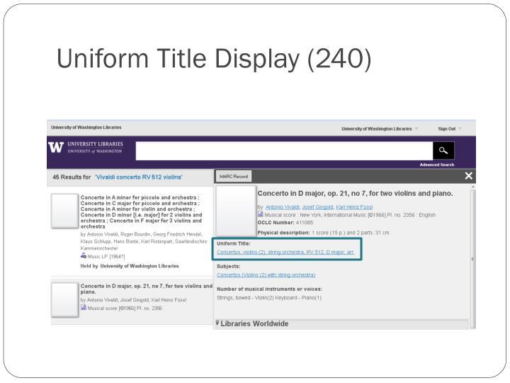 Uniform Title Display (240)