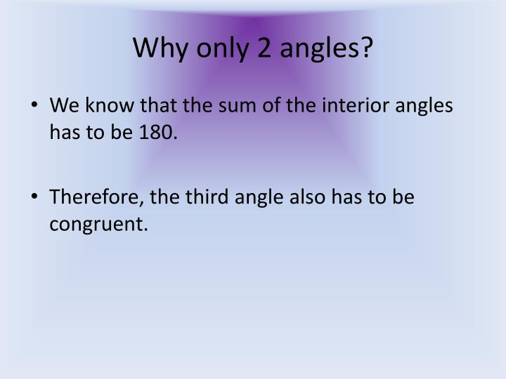 Why only 2 angles