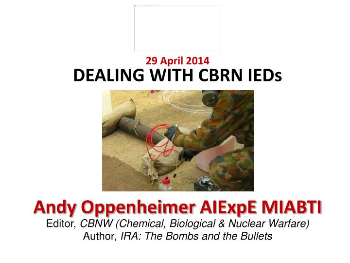 PPT - 29 April 2014 DEALING WITH CBRN IEDs PowerPoint