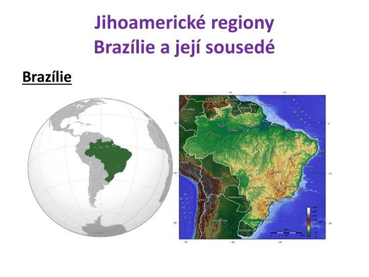 Jihoamerick regiony braz lie a jej soused1
