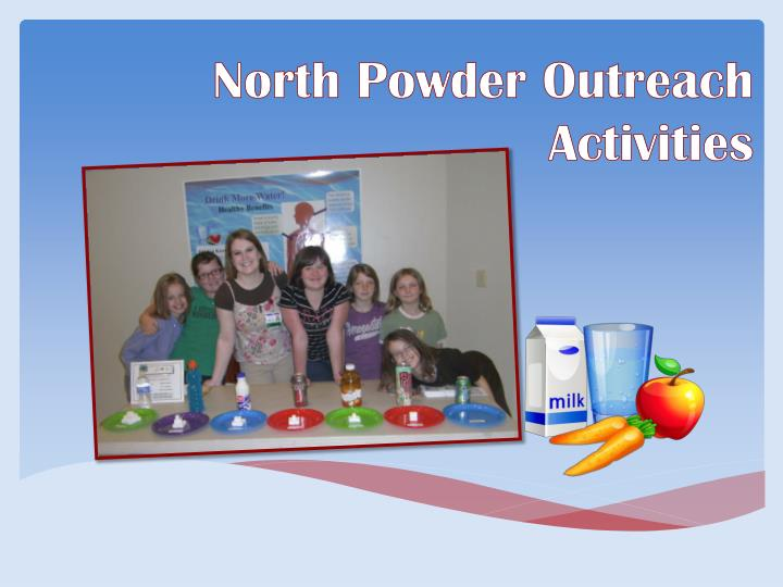 north powder outreach activities n.