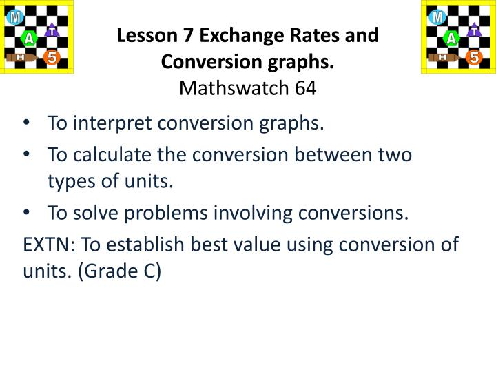 Lesson 7 exchange rates and conversion graphs mathswatch 64