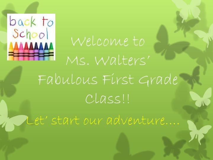 welcome to ms walters fabulous first grade class