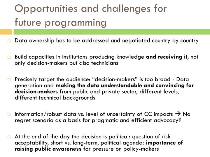 Opportunities and challenges for future programming