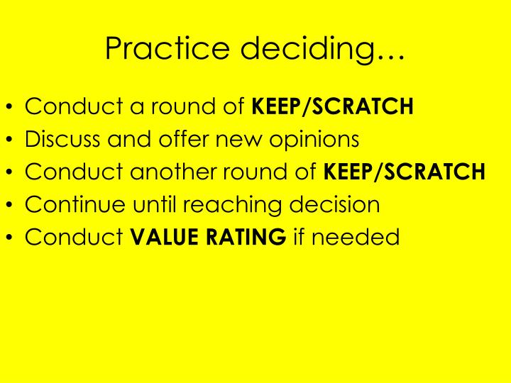 Practice deciding…