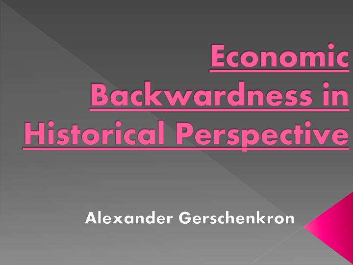economic backwardness in historical perspective n.