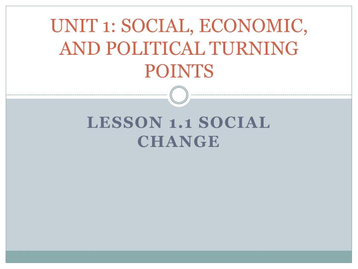unit 1 social economic and political turning points n.