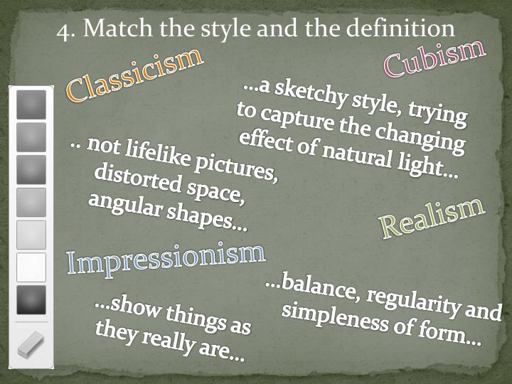 4. Match the style and the definition