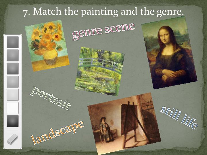 7. Match the painting and the genre.