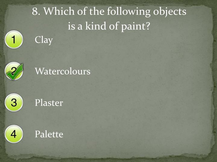 8. Which of the following objects