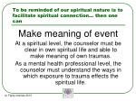 to be reminded of our spiritual nature is to facilitate spiritual connection then one can