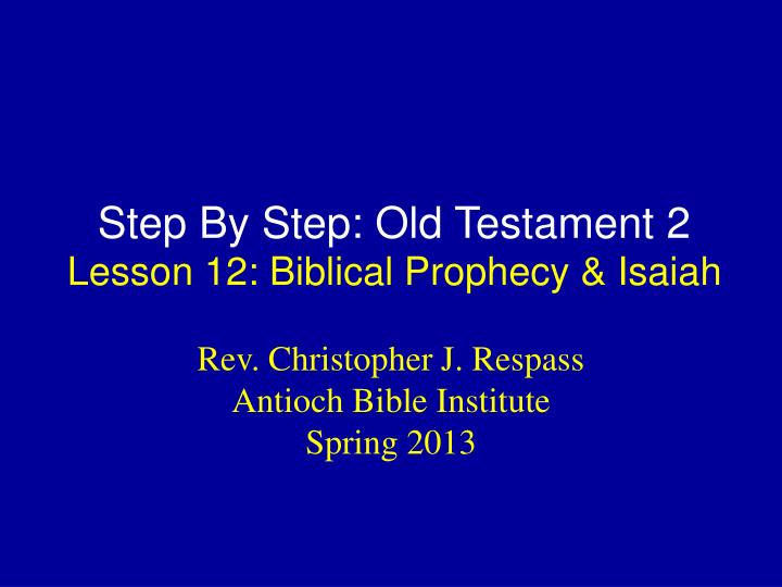 step by step old testament 2 lesson 12 biblical prophecy isaiah n.