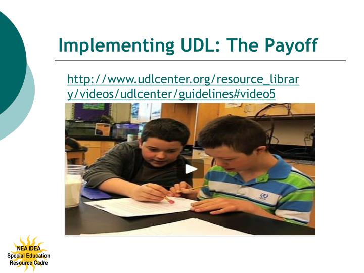 Implementing UDL: The Payoff