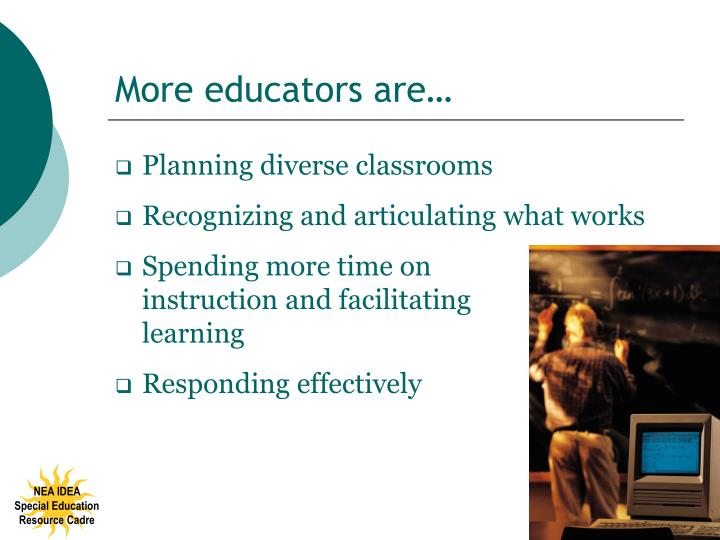 More educators are…