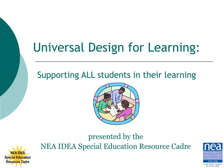 Presented by the nea idea special education resource cadre