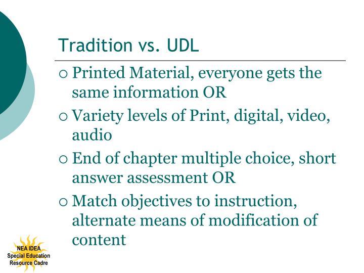Tradition vs. UDL