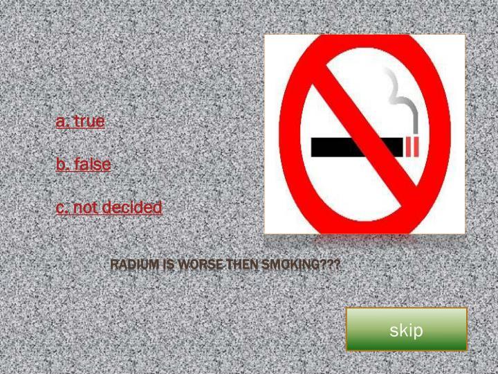 Radium is worse then smoking???