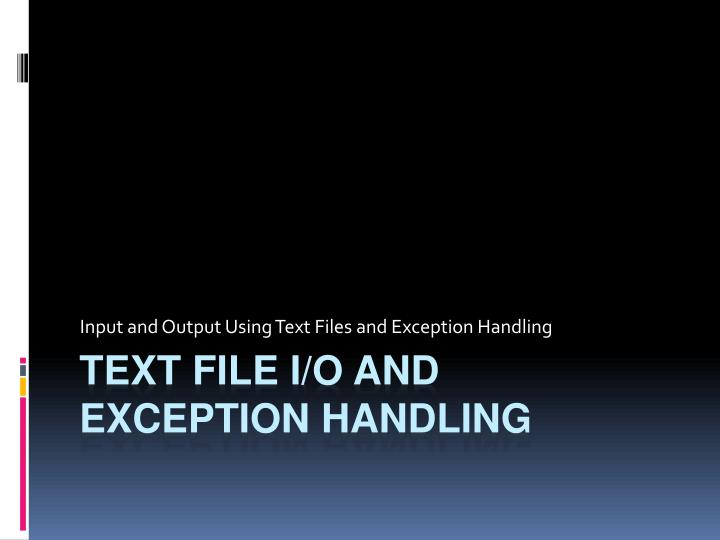 Input and output using text files and exception handling