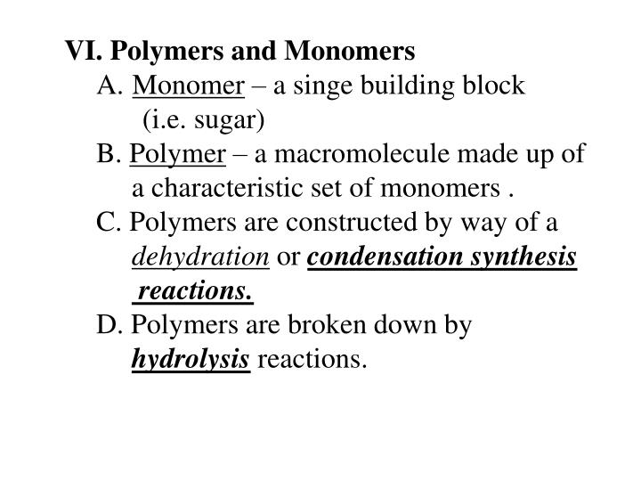 VI. Polymers and Monomers