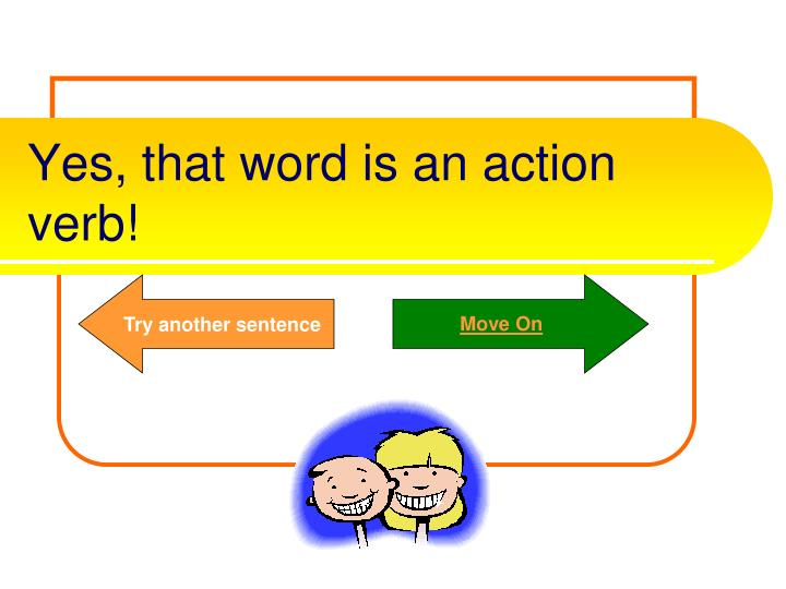 Yes, that word is an action verb!