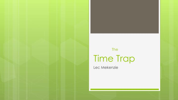 the time trap n.