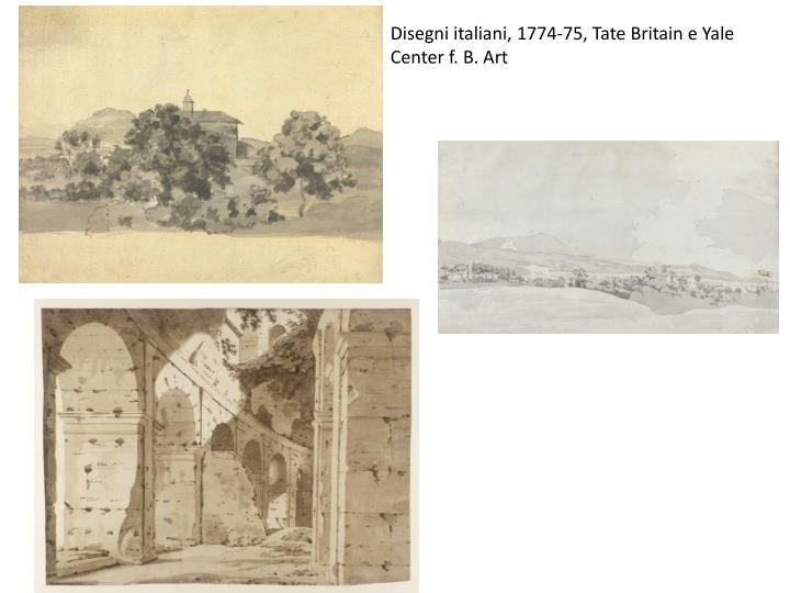 Disegni italiani, 1774-75, Tate Britain e Yale Center f. B. Art