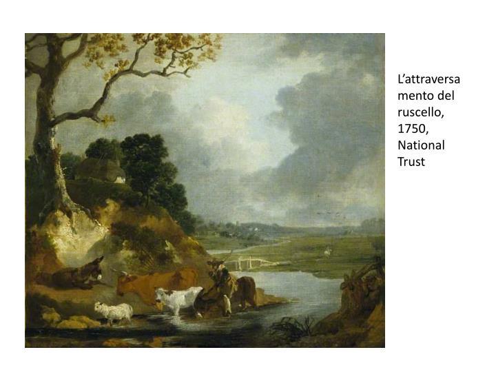 L'attraversamento del ruscello, 1750, National Trust