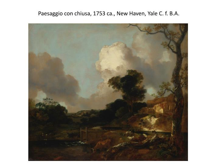 Paesaggio con chiusa, 1753