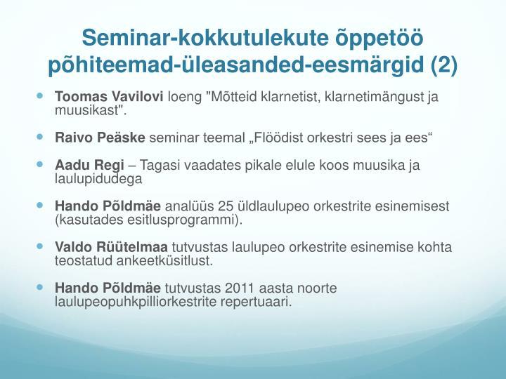 Seminar-kokkutulekute õppetöö põhiteemad-üleasanded-
