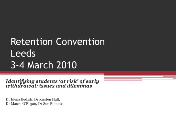retention convention leeds 3 4 march 2010 n.