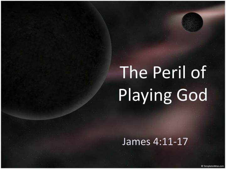 The peril of playing god