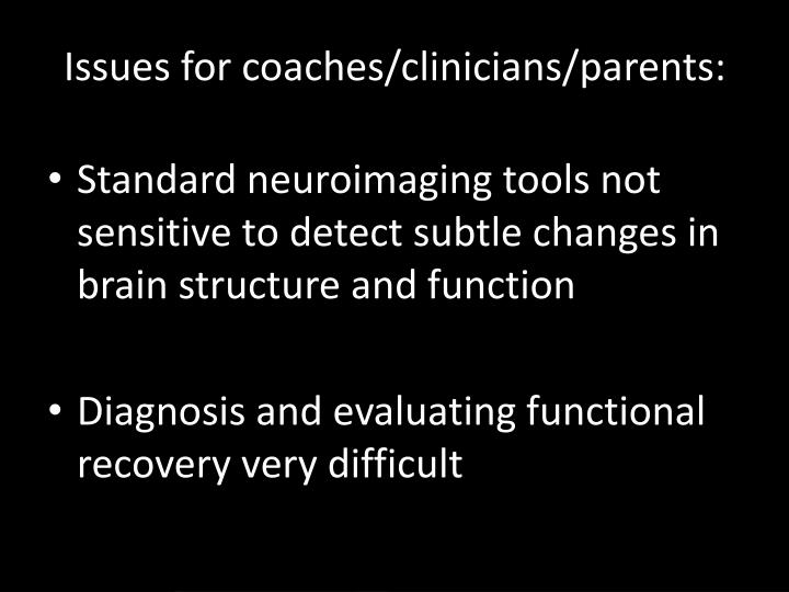 Issues for coaches/clinicians/parents: