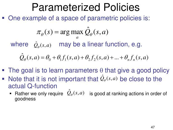 Parameterized Policies
