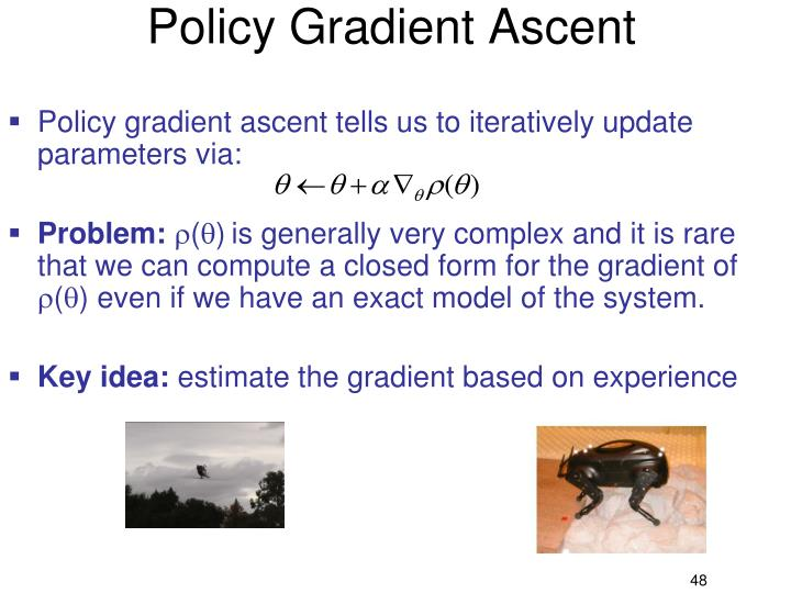 Policy Gradient Ascent