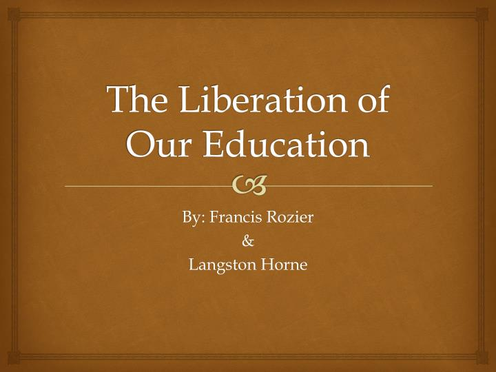 the liberation of our education n.