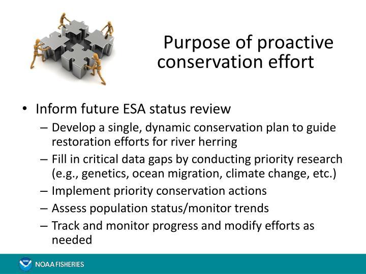 Purpose of proactive conservation effort