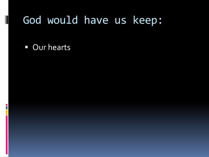 God would have us keep
