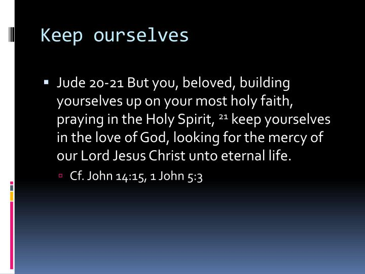 Keep ourselves