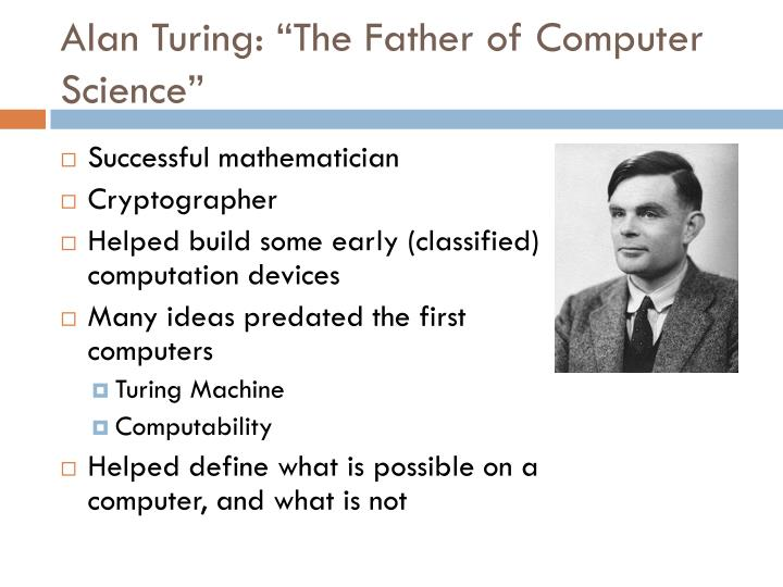 """Alan Turing: """"The Father of Computer Science"""""""