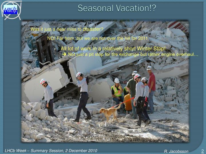 Seasonal vacation