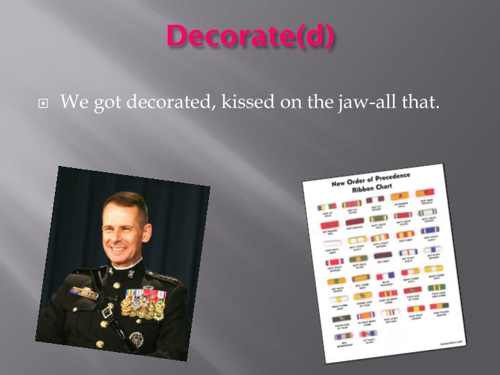 Decorate(d)